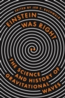 Einstein Was Right : The Science and History of Gravitational Waves - Book