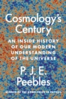 Cosmology's Century : An Inside History of Our Modern Understanding of the Universe - Book