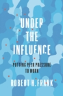 Under the Influence : Putting Peer Pressure to Work - eBook