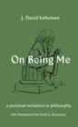 On Being Me : A Personal Invitation to Philosophy - Book