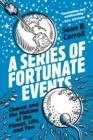A Series of Fortunate Events : Chance and the Making of the Planet, Life, and You - Book