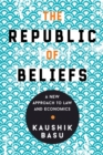 The Republic of Beliefs : A New Approach to Law and Economics - Book