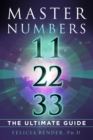 Master Numbers 11, 22, 33 : The Ultimate Guide - eBook