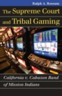 The Supreme Court and Tribal Gaming : California v. Cabazon Band of Mission Indians - Book