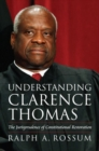 Understanding Clarence Thomas : The Jurisprudence of Constitutional Restoration - Book