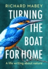 Turning the Boat for Home : A life writing about nature - Book