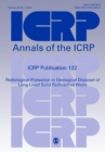 ICRP Publication 122 : Radiological Protection in Geological Disposal of Long-Lived Solid Radioactive Waste - Book