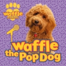 Waffle the Pop Dog - Book
