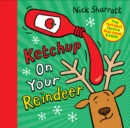 Ketchup on Your Reindeer - Book