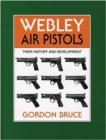 Webley Air Pistols : Their History and Development - Book
