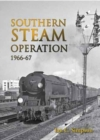 Southern Steam Operation 1966-67 - Book