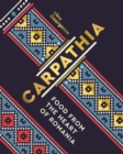 Carpathia : Food from the heart of Romania - Book