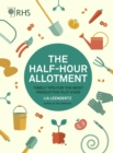 RHS Half Hour Allotment : Timely Tips for the Most Productive Plot Ever - Book