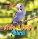 Let's Read: This Little Bird - Book
