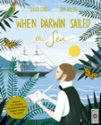 When Darwin Sailed the Sea : Uncover how Darwin's revolutionary ideas helped change the world - Book