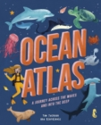 Ocean Atlas : A journey across the waves and into the deep - Book