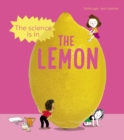 The Science is in the Lemon : 10 simple experiments to try with a lemon - Book