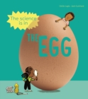The Science is in the Egg : 10 simple experiments to try with an egg - Book