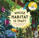 Whose Habitat is That? : Reveal the animals hiding inside spectacular pop-ups - Book