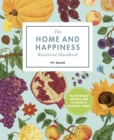 The Home And Happiness Botanical Handbook : Plant-Based Recipes for a Clean and Healthy Home - Book