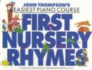 John Thompson's Easiest Piano Course : First Nursery Rhymes - Book