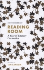 Reading Room : A Year of Literary Curiosities - Book