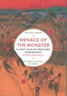 Menace of the Monster : Classic Tales of Creatures from Beyond - Book