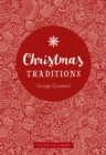Christmas Traditions : A Celebration of Christmas Lore - Book