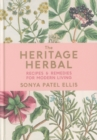 The Heritage Herbal : Recipes & Remedies for Modern Living - Book