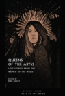 Queens of the Abyss : Lost Stories from the Women of the Weird - Book