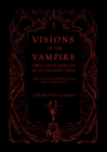 Visions of the Vampire : Two Centuries of Immortal Tales - Book