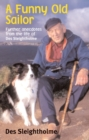 A Funny Old Sailor : Further Anecdotes from the Life of Des Sleightholme - Book