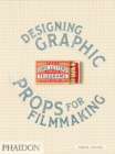 Fake Love Letters, Forged Telegrams, and Prison Escape Maps : Designing Graphic Props for Filmmaking - Book