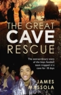 The Great Cave Rescue : The extraordinary story of the Thai boy football team trapped in a cave for 18 days - Book