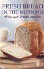 Fresh Bread in the Morning (From Your Bread Machine) - Book