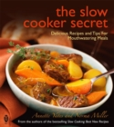 The Slow Cooker Secret : Delicious Recipes and Tips for Mouthwatering Meals - Book