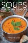 Soups for Every Season : Recipes for your hob, microwave or slow-cooker - Book