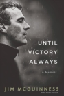 Until Victory Always : A Memoir - Book