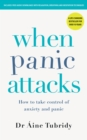 When Panic Attacks : How to Take Control of Anxiety and Panic - eBook