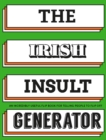 The Irish Insult Generator : An incredibly useful flipbook for telling people to flip off! - Book