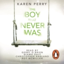 The Boy That Never Was - eAudiobook
