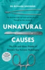 Unnatural Causes : 'Heart-wrenchingly honest' Professor Sue Black, author of All That Remains - Book