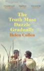 The Truth Must Dazzle Gradually : A beautiful and poignant Irish love story - Book