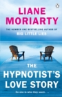 The Hypnotist's Love Story : From the bestselling author of Big Little Lies, now an award winning TV series - eBook