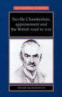 Neville Chamberlain, Appeasement and the British Road to War - Book
