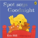 Spot Says Goodnight - Book