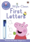 Peppa Pig: Practise with Peppa: Wipe-Clean First Letters - Book