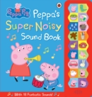 Peppa Pig: Peppa's Super Noisy Sound Book - Book