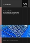Structural Design (ICE Textbook series) : An Introduction to the Art and Science of Designing Structures - Book