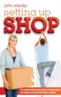Setting Up Shop : The Complete Step by Step Guide to Starting and Running a Successful Retail Business in Australia - Book